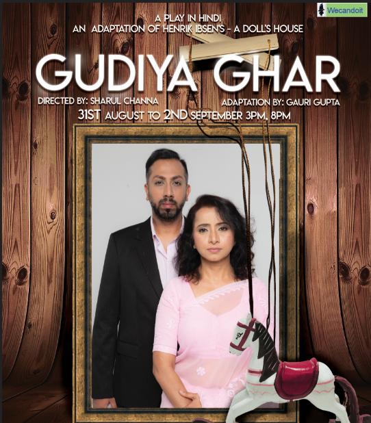 A Doll's House is to be staged in a Hindi adaptation Gudiya Ghar by local theatre company WeCanDoit from August 31
