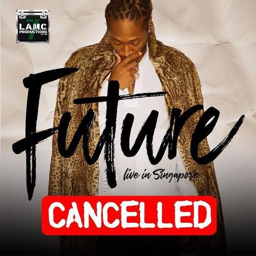Future\'s concert in Singapore on May 9 cancelled